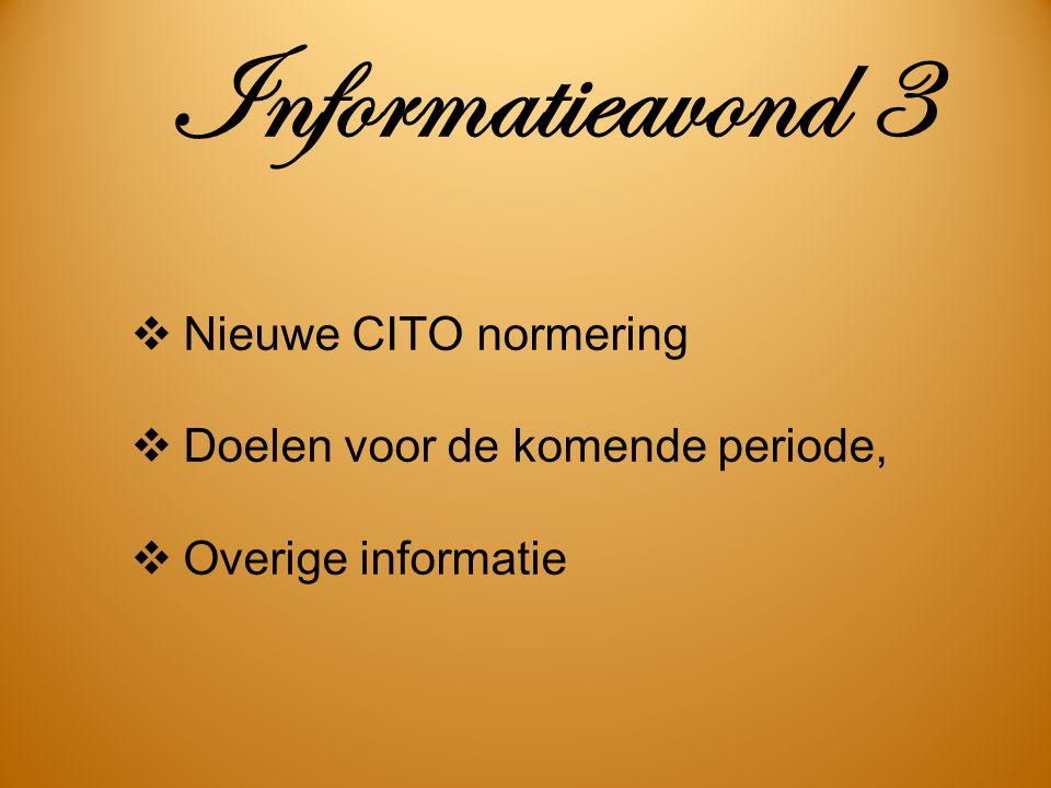 Informatieavond 3 Nieuwe CITO normering