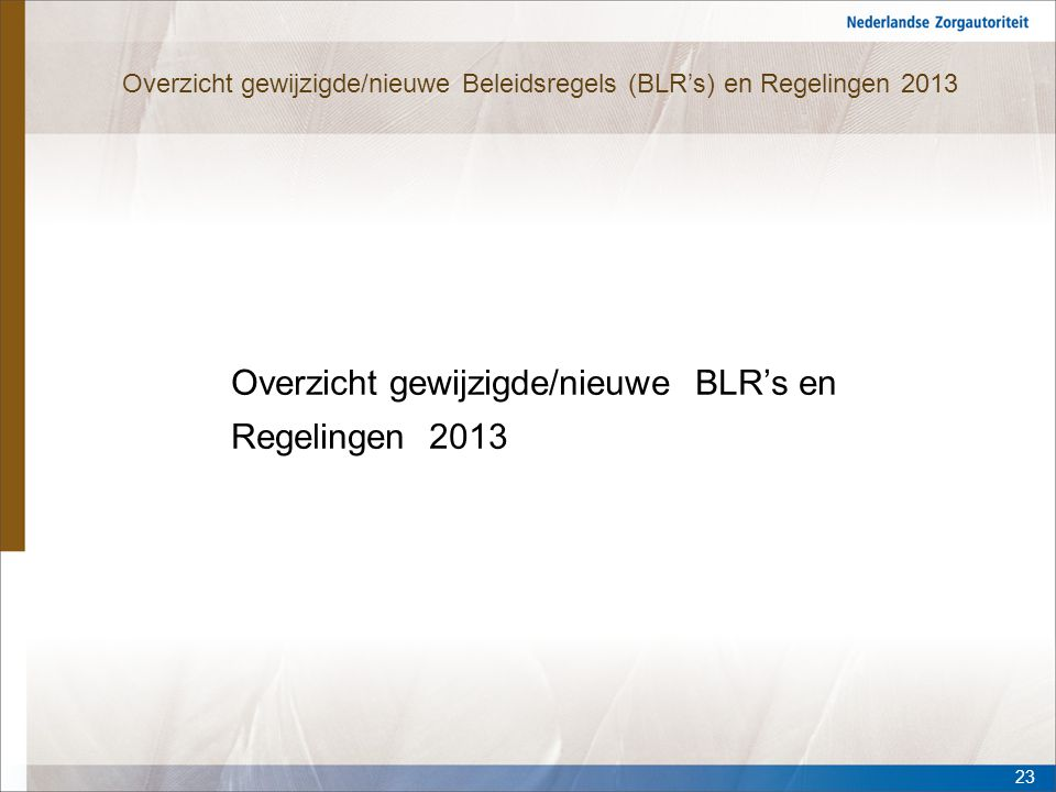 Overzicht gewijzigde/nieuwe Beleidsregels (BLR's) en Regelingen 2013