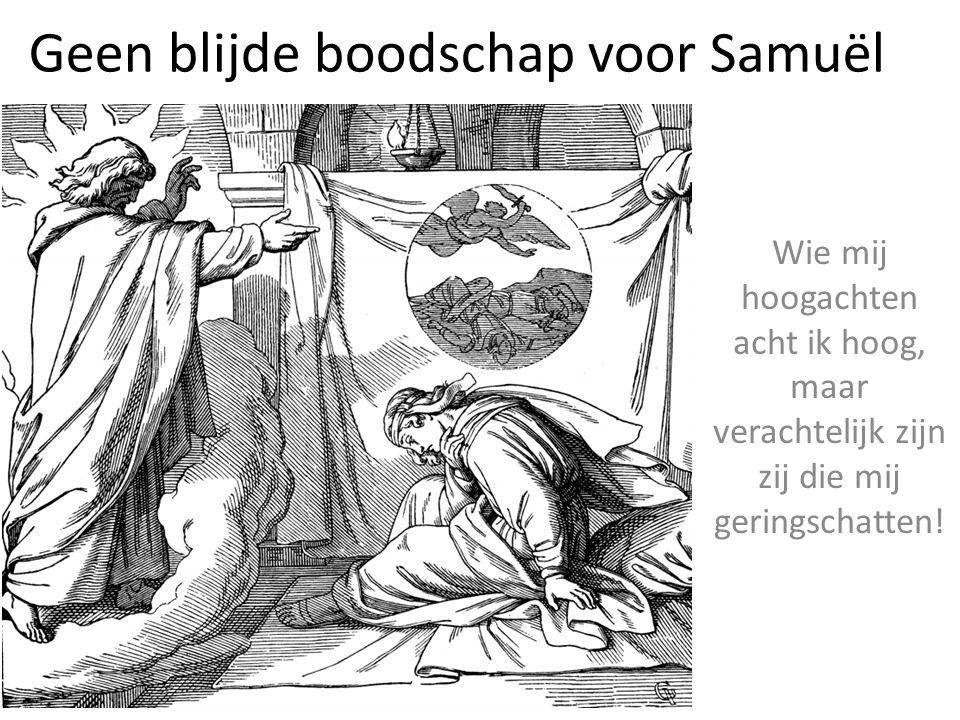 Geen blijde boodschap voor Samuël