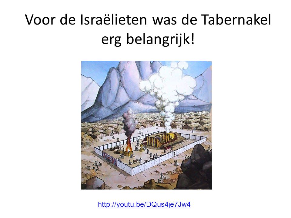 Voor de Israëlieten was de Tabernakel erg belangrijk!