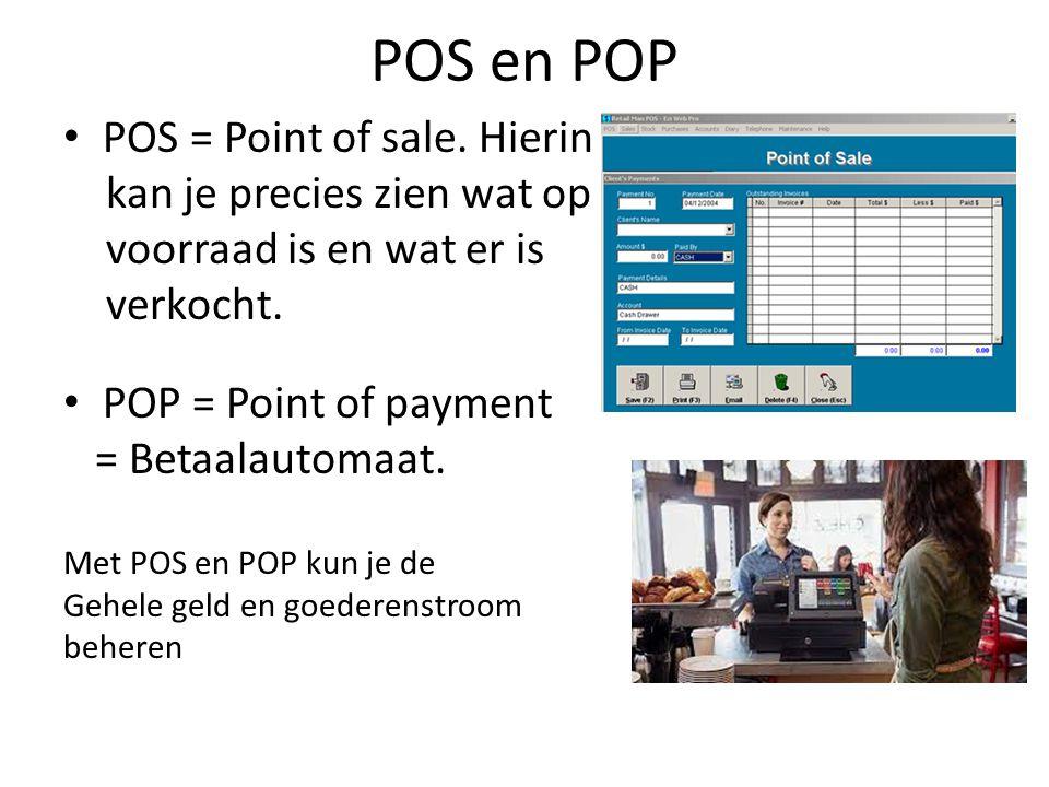 POS en POP POS = Point of sale. Hierin kan je precies zien wat op