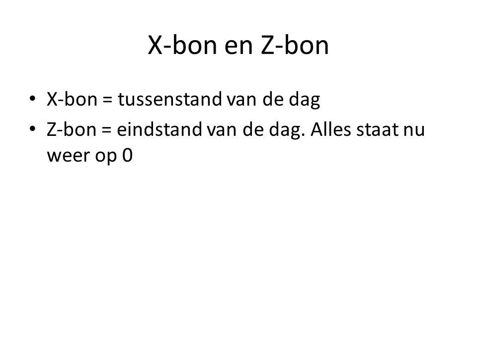 X-bon en Z-bon X-bon = tussenstand van de dag