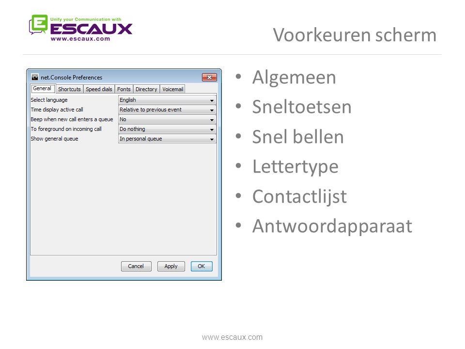 Voorkeuren scherm Algemeen Sneltoetsen Snel bellen Lettertype