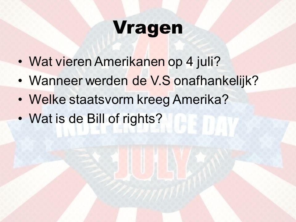 Vragen Wat vieren Amerikanen op 4 juli