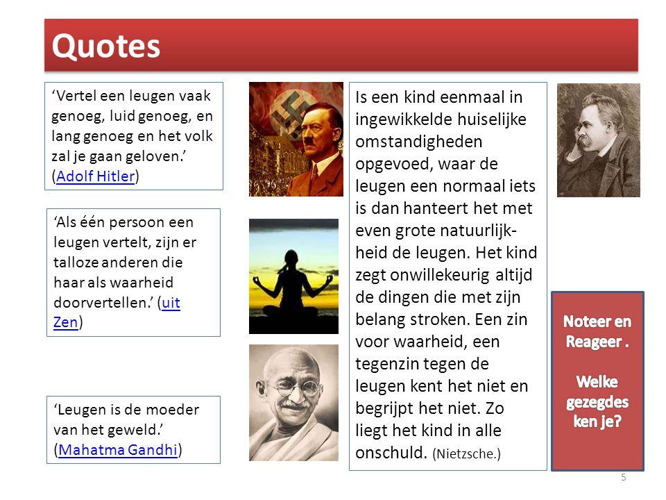 Quotes 'Vertel een leugen vaak genoeg, luid genoeg, en lang genoeg en het volk zal je gaan geloven.' (Adolf Hitler)