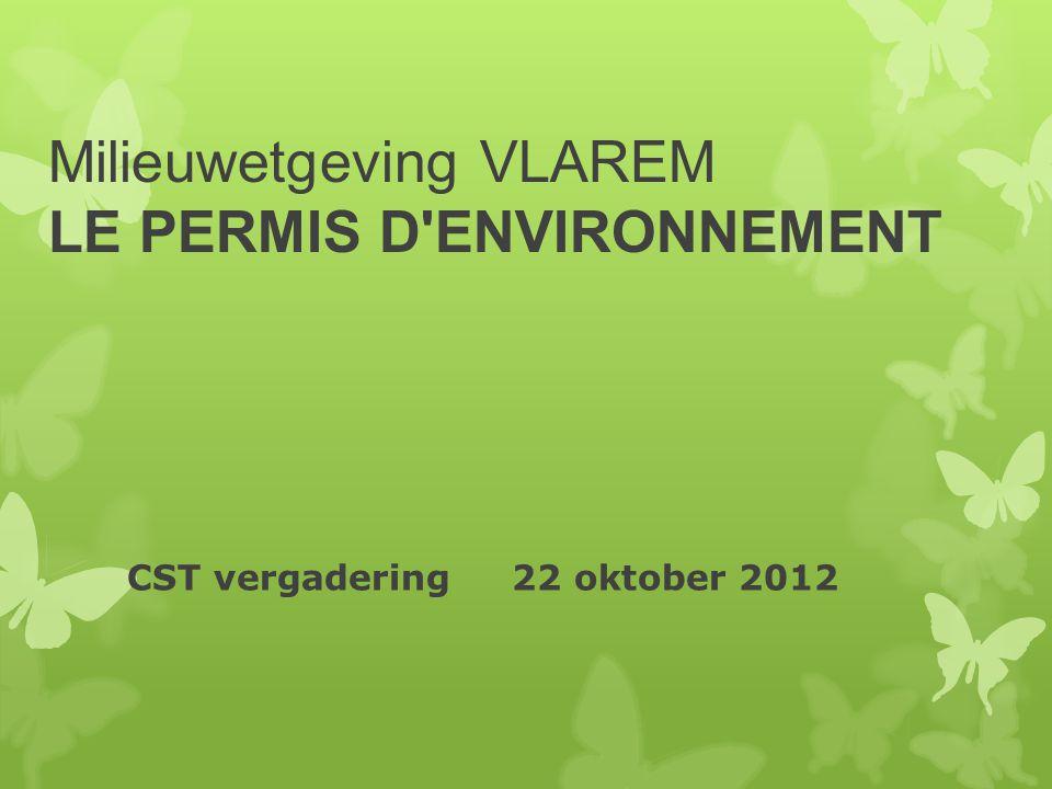Milieuwetgeving VLAREM LE PERMIS D ENVIRONNEMENT