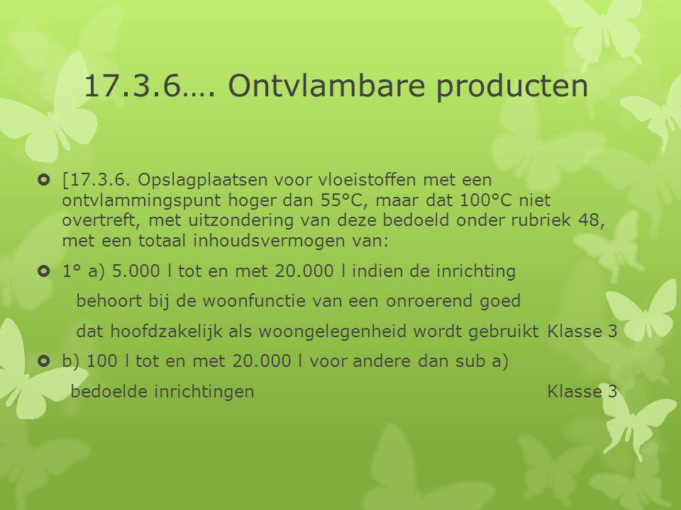 17.3.6…. Ontvlambare producten