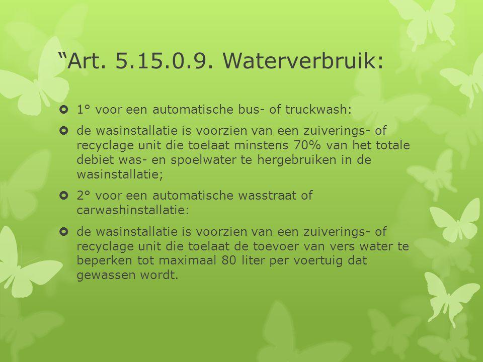 Art. 5.15.0.9. Waterverbruik: 1° voor een automatische bus- of truckwash:
