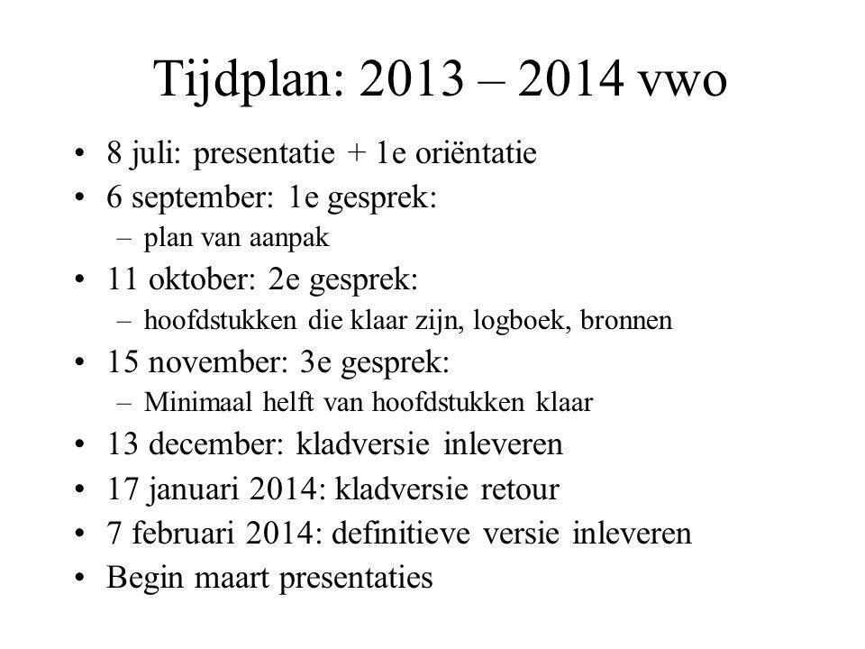 Tijdplan: 2013 – 2014 vwo 8 juli: presentatie + 1e oriëntatie