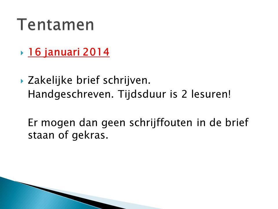 Tentamen 16 januari 2014 Zakelijke brief schrijven.