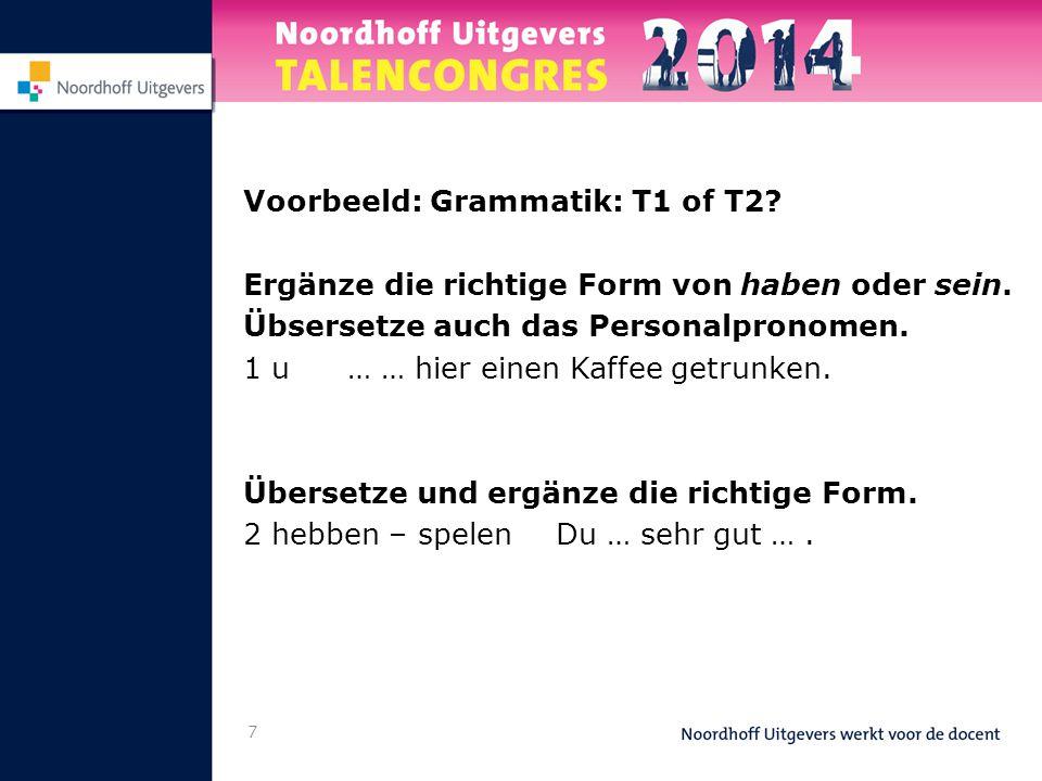 Voorbeeld: Grammatik: T1 of T2