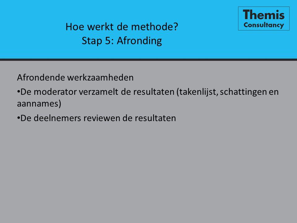 Hoe werkt de methode Stap 5: Afronding