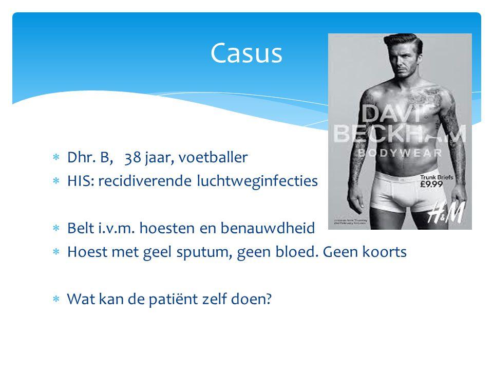 Casus Dhr. B, 38 jaar, voetballer HIS: recidiverende luchtweginfecties