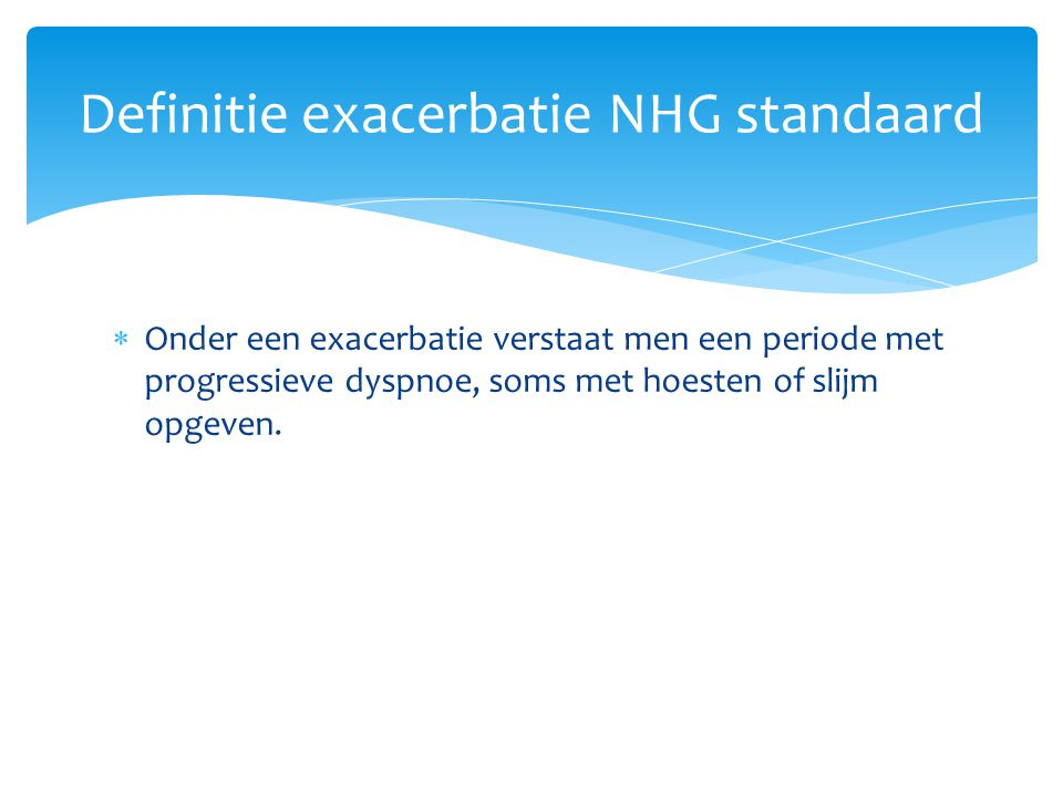 Definitie exacerbatie NHG standaard