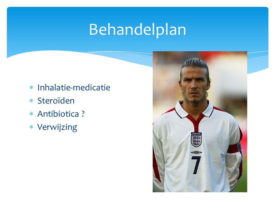 Behandelplan Inhalatie-medicatie Steroïden Antibiotica Verwijzing
