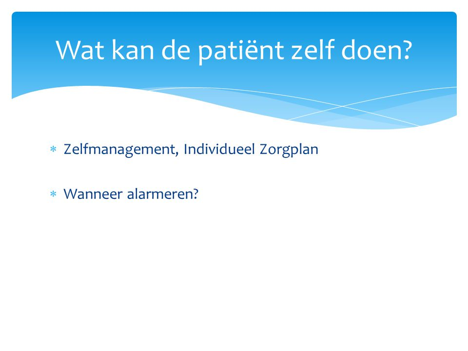 Wat kan de patiënt zelf doen