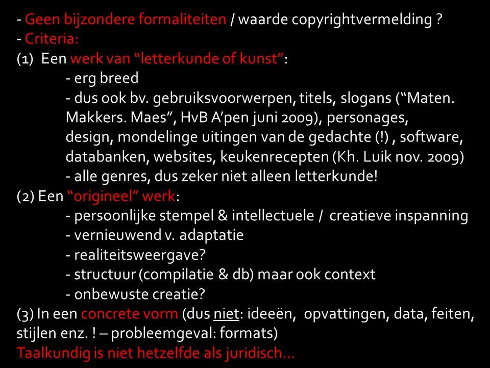 Geen bijzondere formaliteiten / waarde copyrightvermelding