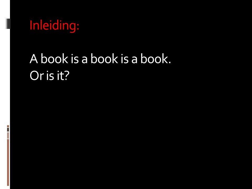 Inleiding: A book is a book is a book. Or is it