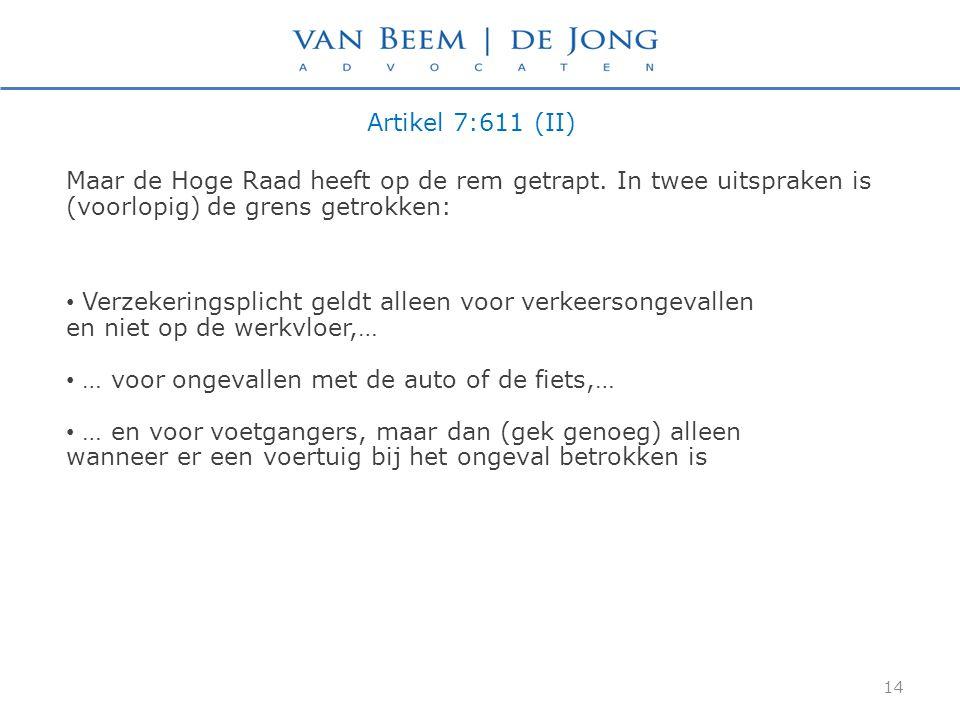 Artikel 7:611 (II) Maar de Hoge Raad heeft op de rem getrapt. In twee uitspraken is (voorlopig) de grens getrokken: