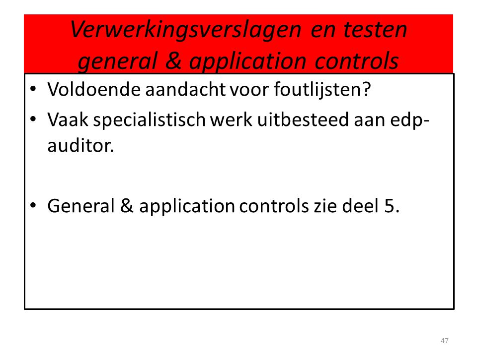 Verwerkingsverslagen en testen general & application controls
