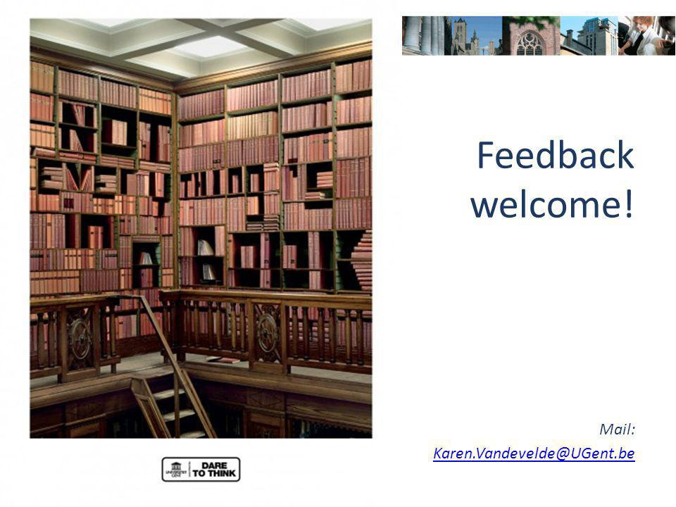 Feedback welcome! Mail: Karen.Vandevelde@UGent.be