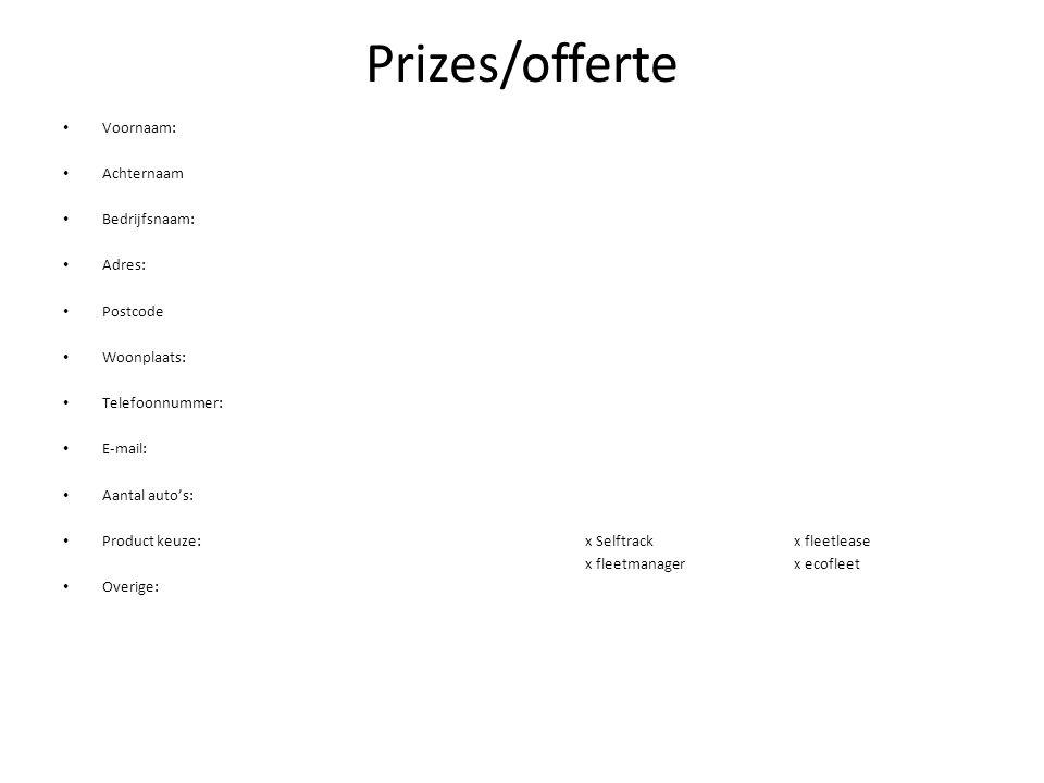 Prizes/offerte Voornaam: Achternaam Bedrijfsnaam: Adres: Postcode