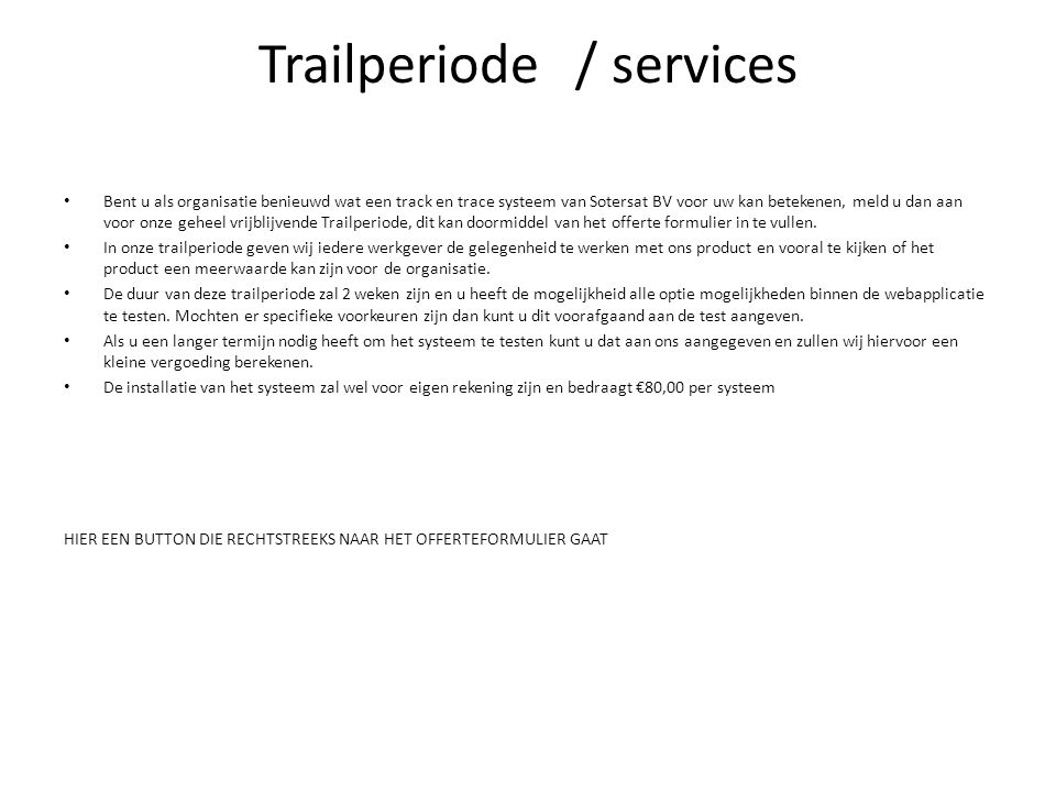 Trailperiode / services