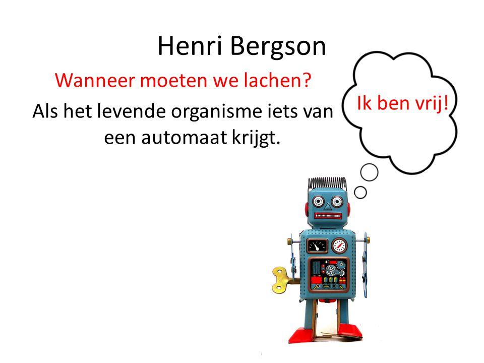 Henri Bergson Wanneer moeten we lachen. Als het levende organisme iets van een automaat krijgt.
