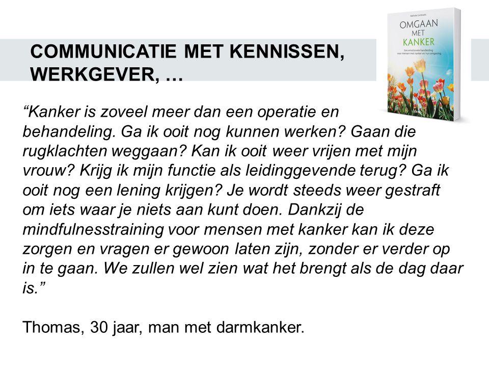 COMMUNICATIE MET KENNISSEN, WERKGEVER, …