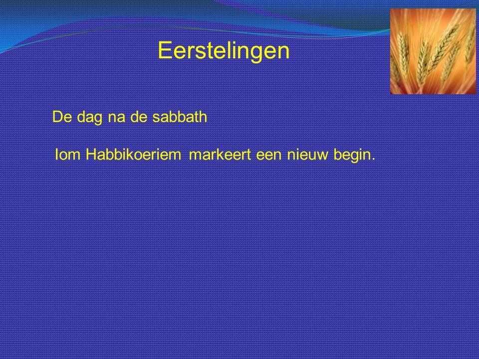 Eerstelingen De dag na de sabbath