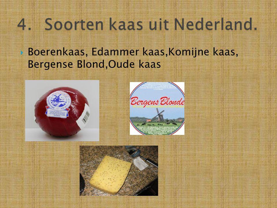 4. Soorten kaas uit Nederland.