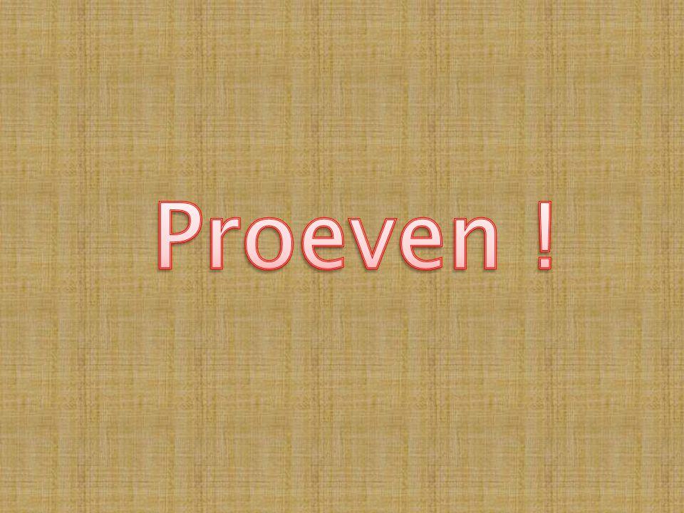 Proeven !