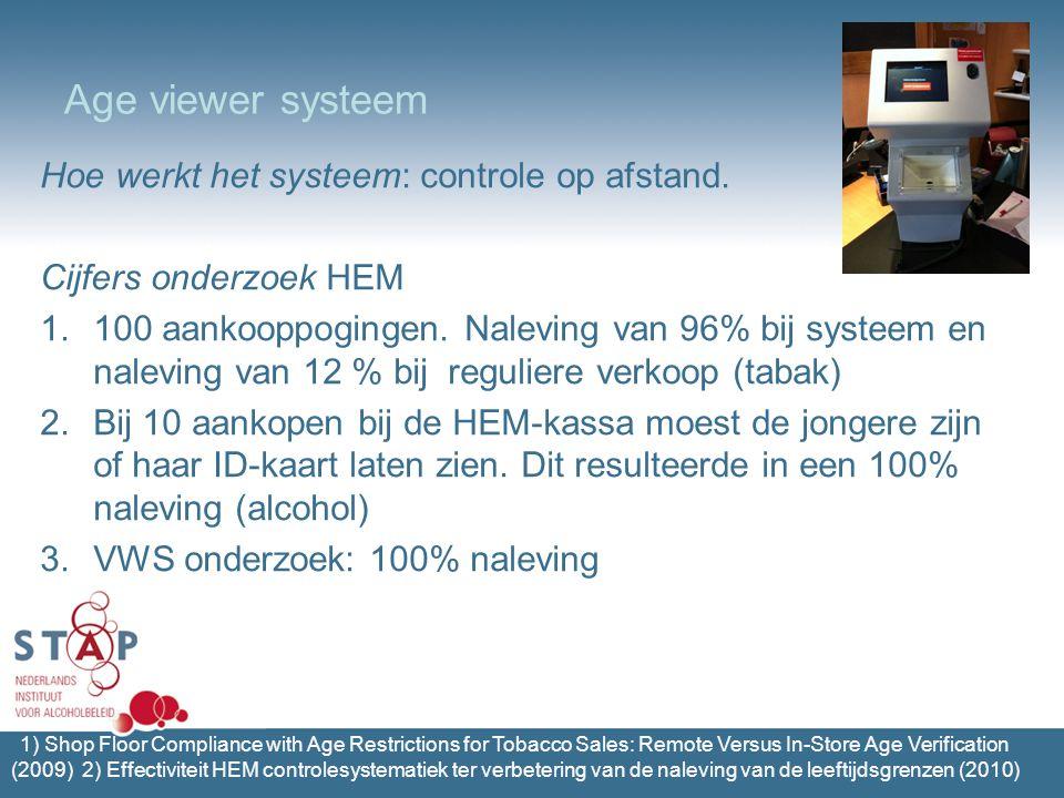 Age viewer systeem Hoe werkt het systeem: controle op afstand.