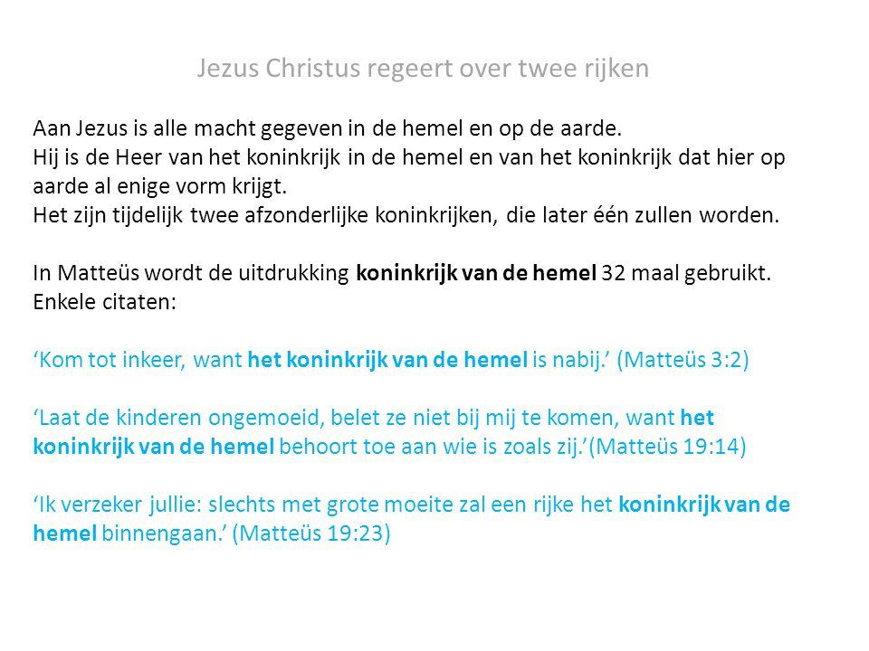 Jezus Christus regeert over twee rijken