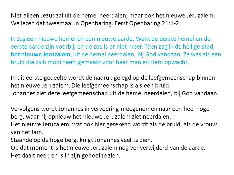 Niet alleen Jezus zal uit de hemel neerdalen, maar ook het nieuwe Jeruzalem.