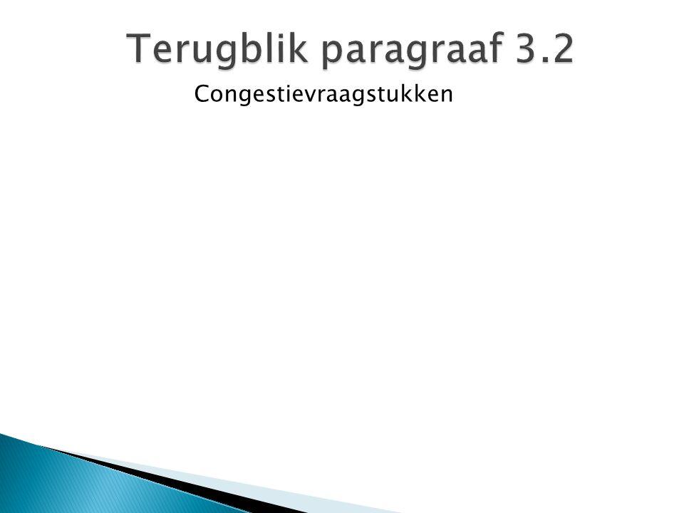 Terugblik paragraaf 3.2 Congestievraagstukken