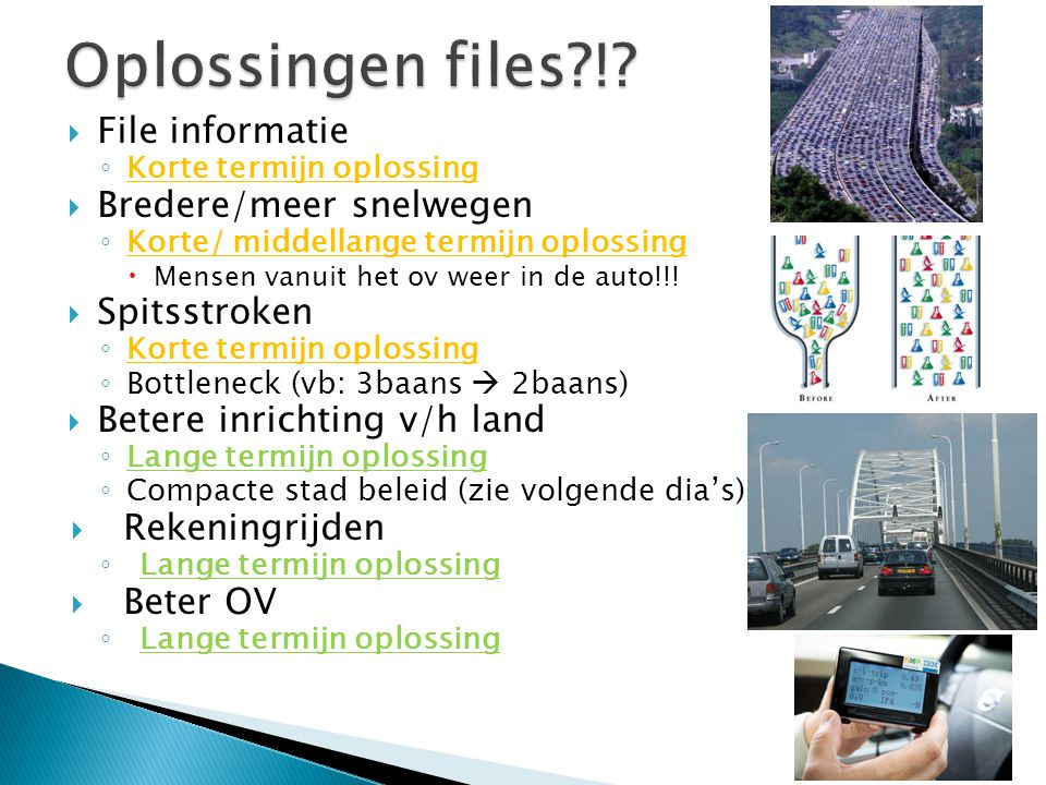 Oplossingen files ! File informatie Bredere/meer snelwegen