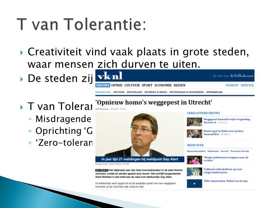 T van Tolerantie: Creativiteit vind vaak plaats in grote steden, waar mensen zich durven te uiten.