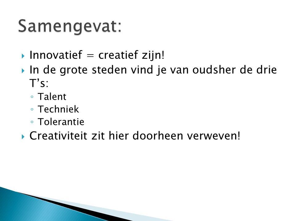 Samengevat: Innovatief = creatief zijn!