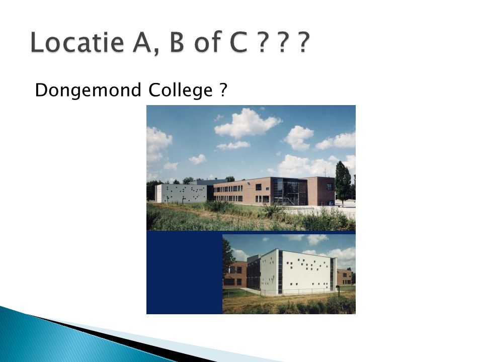Locatie A, B of C Dongemond College
