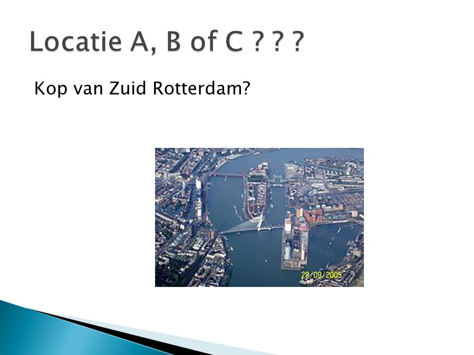 Locatie A, B of C Kop van Zuid Rotterdam