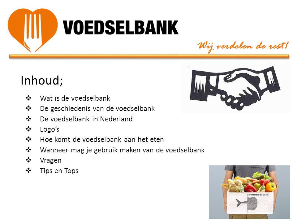 Inhoud; Wat is de voedselbank De geschiedenis van de voedselbank