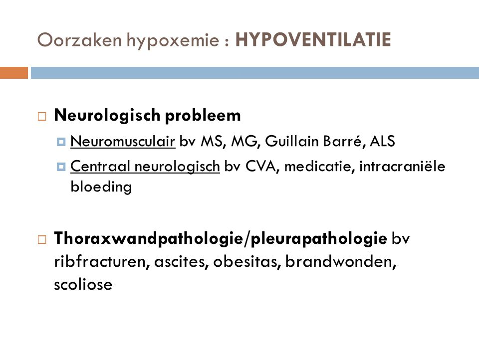 Oorzaken hypoxemie : HYPOVENTILATIE