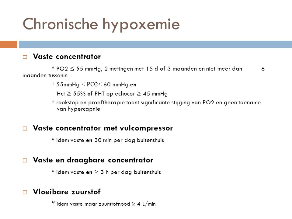 Chronische hypoxemie Vaste concentrator