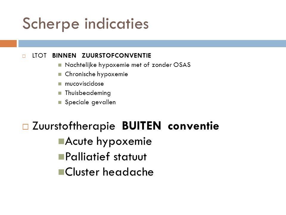 Scherpe indicaties Zuurstoftherapie BUITEN conventie Acute hypoxemie