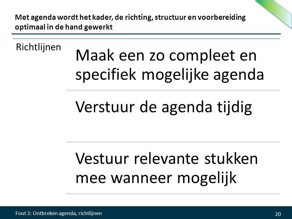 Met agenda wordt het kader, de richting, structuur en voorbereiding optimaal in de hand gewerkt