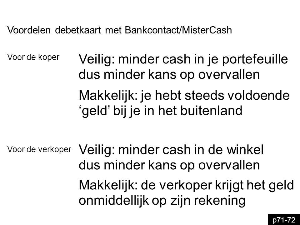 Veilig: minder cash in je portefeuille dus minder kans op overvallen