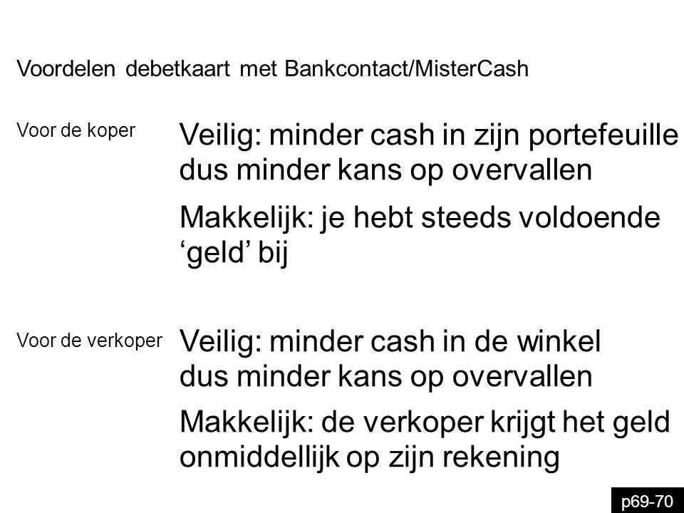 Veilig: minder cash in zijn portefeuille dus minder kans op overvallen