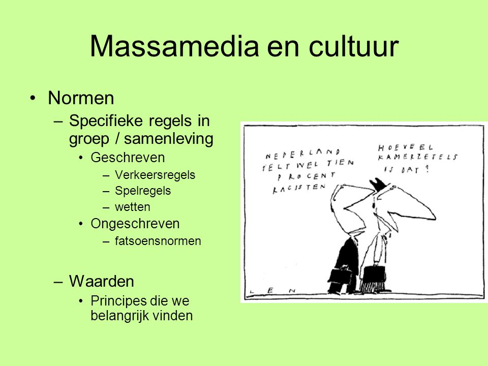 Massamedia en cultuur Normen Specifieke regels in groep / samenleving