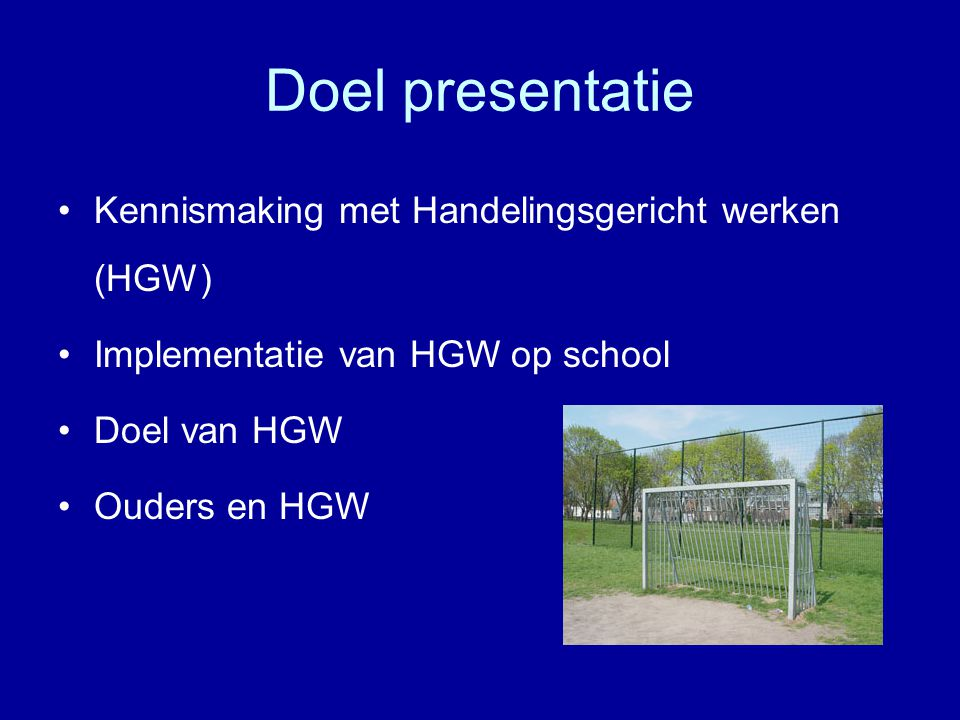 Doel presentatie Kennismaking met Handelingsgericht werken (HGW)